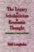 9780521032124: The Legacy of Scholasticism in Economic Thought: Antecedents of Choice and Power (Historical Perspectives on Modern Economics)