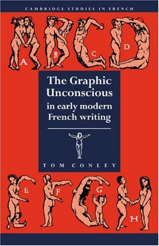 9780521032223: The Graphic Unconscious in Early Modern French Writing (Cambridge Studies in French)