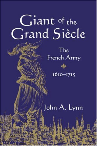 9780521032483: Giant of the Grand Siècle: The French Army, 1610-1715