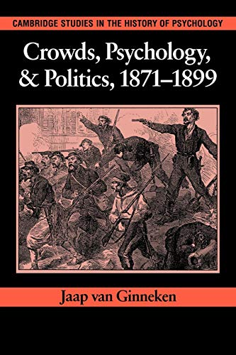 9780521032490: Crowds, Psychology, and Politics, 1871-1899 (Cambridge Studies in the History of Psychology)
