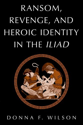 9780521032780: Ransom, Revenge, and Heroic Identity in the Iliad