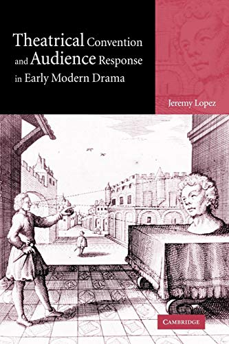 9780521032834: Theatrical Convention and Audience Response in Early Modern Drama