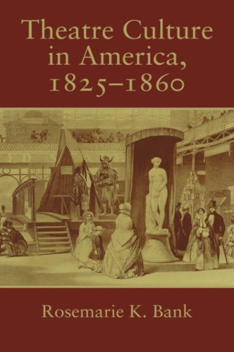 9780521033039: Theatre Culture in America, 1825-1860 (Cambridge Studies in American Theatre and Drama)