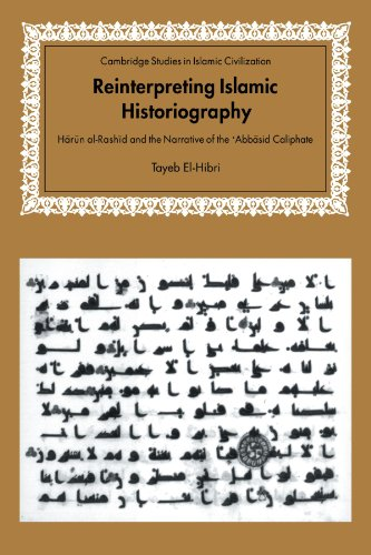 9780521033046: Reinterpreting Islamic Historiography: Harun al-Rashid and the Narrative of the Abbasid Caliphate