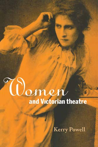 9780521033299: Women and Victorian Theatre