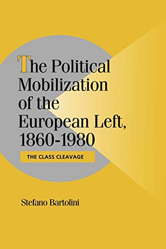 9780521033435: The Political Mobilization of the European Left, 1860-1980: The Class Cleavage (Cambridge Studies in Comparative Politics)