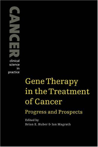 9780521033510: Gene Therapy Treatment of Cancer: Progress and Prospects (Cancer: Clinical Science in Practice)