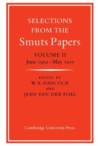 9780521033657: Selections from the Smuts Papers: Volume 2, June 1902-May 1910: June 1902-May 1910 v. 2