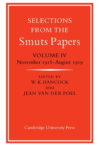 Selections from the Smuts Papers: Volume 4, November 1918-August 1919: Poel, Jean van der