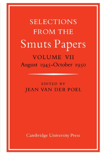 9780521033701: Selections from the Smuts Papers: Volume VII, August 1945-October 1950