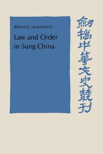 Law and Order in Sung China (Cambridge Studies in Chinese History, Literature and Institutions): ...