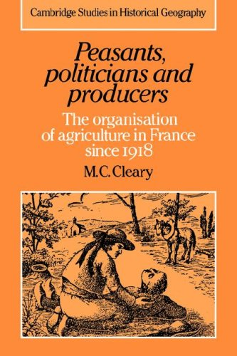 9780521033770: Peasants, Politicians and Producers: The Organisation of Agriculture in France since 1918 (Cambridge Studies in Historical Geography)