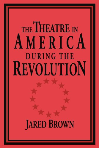 9780521033824: The Theatre in America during the Revolution (Cambridge Studies in American Theatre and Drama)