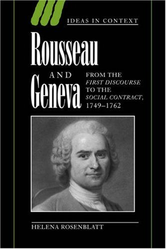 9780521033954: Rousseau and Geneva: From the First Discourse to The Social Contract, 1749-1762 (Ideas in Context)