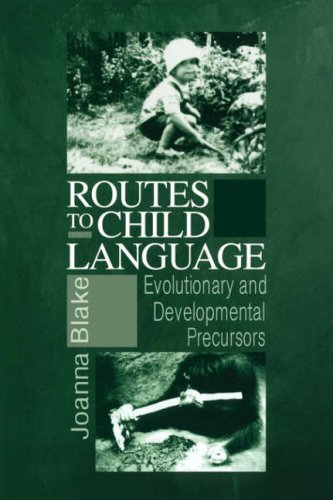 9780521033978: Routes to Child Language: Evolutionary and Developmental Precursors