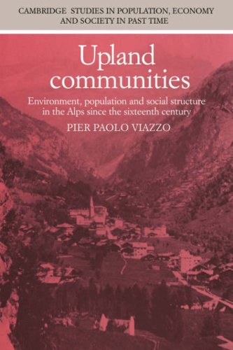 9780521034166: Upland Communities: Environment, Population and Social Structure in the Alps since the Sixteenth Century (Cambridge Studies in Population, Economy and Society in Past Time)