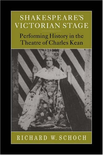 9780521034364: Shakespeare's Victorian Stage: Performing History in the Theatre of Charles Kean