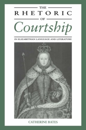 9780521034388: The Rhetoric of Courtship in Elizabethan Language and Literature