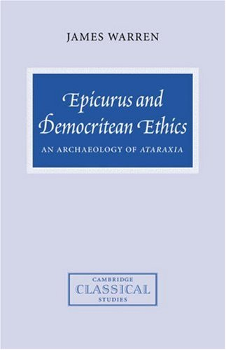 9780521034456: Epicurus and Democritean Ethics: An Archaeology of Ataraxia (Cambridge Classical Studies)