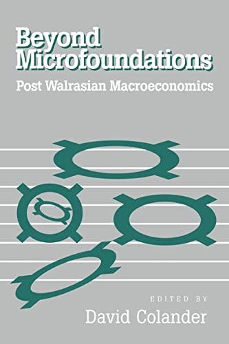 9780521034586: Beyond Microfoundations: Post Walrasian Economics