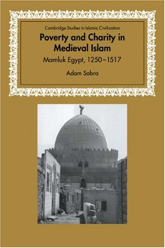 9780521034746: Poverty and Charity in Medieval Islam: Mamluk Egypt, 1250-1517