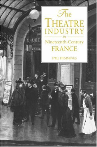 9780521035019: The Theatre Industry in Nineteenth-Century France