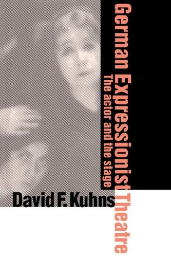 9780521035224: German Expressionist Theatre: The Actor and the Stage
