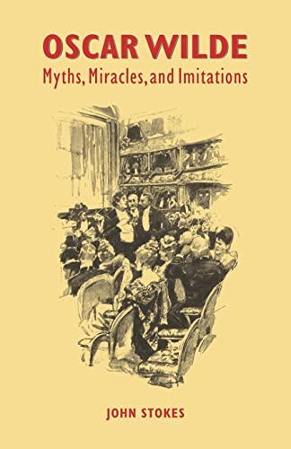 9780521035309: Oscar Wilde: Myths, Miracles and Imitations