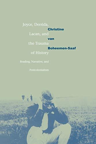9780521035316: Joyce, Derrida, Lacan & Trauma Hist: Reading, Narrative, and Postcolonialism