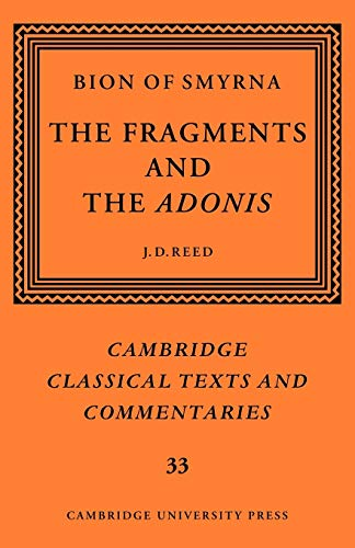 9780521035545: Bion of Smyrna: The Fragments and the Adonis (Cambridge Classical Texts and Commentaries, Series Number 33)