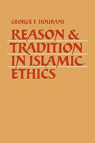 9780521035637: Reason and Tradition in Islamic Ethics