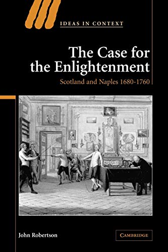 9780521035729: The Case for The Enlightenment: Scotland and Naples 1680-1760 (Ideas in Context)