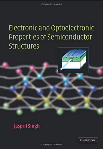 9780521035743: Electronic and Optoelectronic Properties of Semiconductor Structures