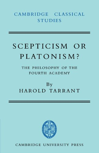 9780521035774: Scepticism or Platonism?: The Philosophy of the Fourth Academy (Cambridge Classical Studies)