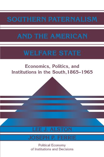 Southern Paternalism and the American Welfare State: Economics, Politics, and Institutions in the ...