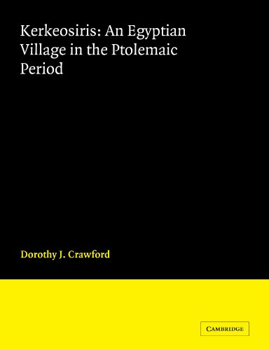 Kerkeosiris An Egyptian Village in the Ptolemanic Period Cambridge Classical Studies: Dorothy J. ...