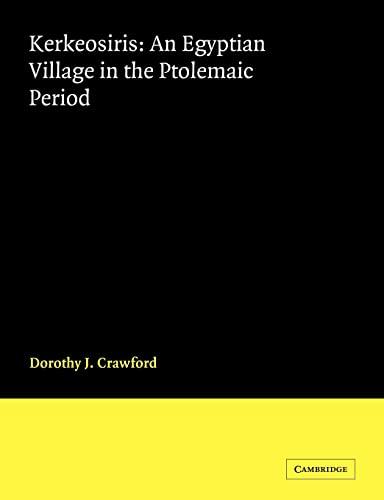 Kerkeosiris An Egyptian Village in the Ptolemanic Period Cambridge Classical Studies: Dorothy J. ...