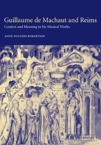 9780521036085: Guillaume de Machaut and Reims: Context and Meaning in his Musical Works