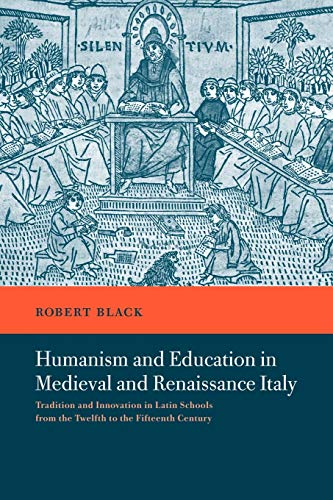 9780521036122: Humanism and Education in Medieval and Renaissance Italy: Tradition and Innovation in Latin Schools from the Twelfth to the Fifteenth Century