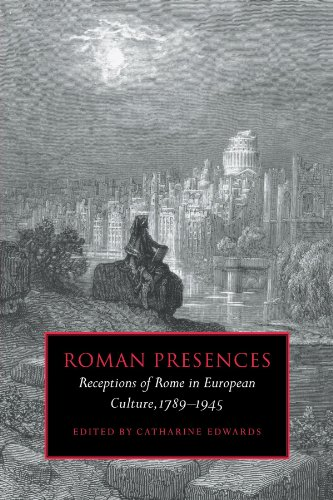 9780521036177: Roman Presences: Receptions of Rome in European Culture, 1789-1945