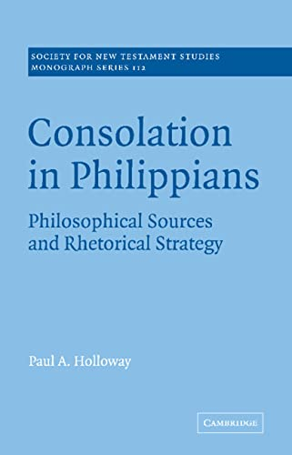9780521036245: Consolation in Philippians: Philosophical Sources and Rhetorical Strategy (Society for New Testament Studies Monograph Series)