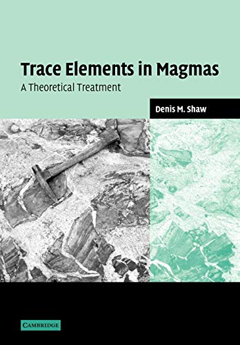 9780521036344: Trace Elements in Magmas: A Theoretical Treatment