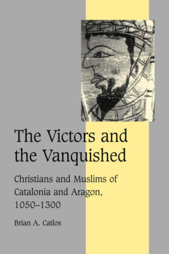 9780521036443: The Victors and the Vanquished: Christians and Muslims of Catalonia and Aragon, 1050-1300 (Cambridge Studies in Medieval Life and Thought: Fourth Series)