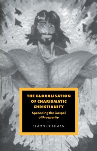 9780521036450: The Globalisation of Charismatic Christianity (Cambridge Studies in Ideology and Religion)