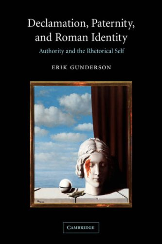 9780521036528: Declamation, Paternity, and Roman Identity: Authority and the Rhetorical Self