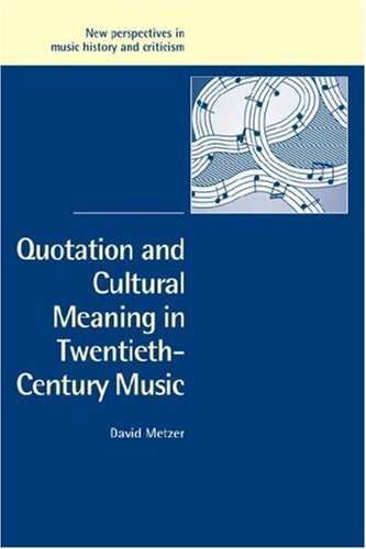 9780521036580: Quotation and Cultural Meaning in Twentieth-Century Music