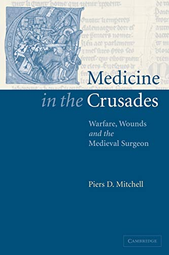 9780521036603: Medicine in the Crusades: Warfare, Wounds and the Medieval Surgeon