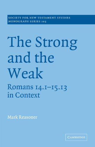 9780521036641: The Strong and the Weak: Romans 14.1-15.13 in Context (Society for New Testament Studies Monograph Series)