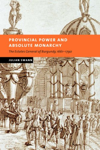 9780521036672: Provincial Power and Absolute Monarchy: The Estates General of Burgundy, 1661-1790 (New Studies in European History)