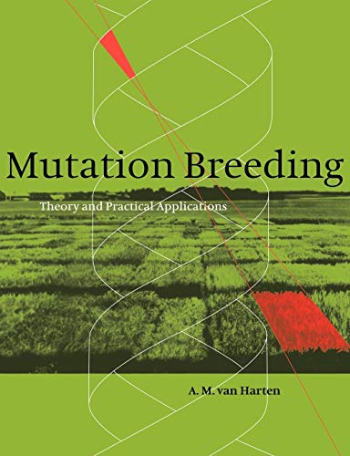 9780521036825: Mutation Breeding: Theory and Practical Applications